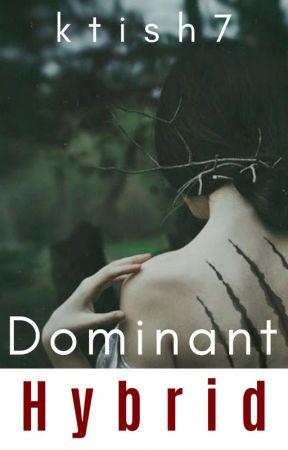 Dominant Hybrid  (Dominant Series #2) by ktish7