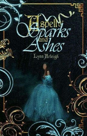 A Spell of Sparks and Ashes by -Frowzy-