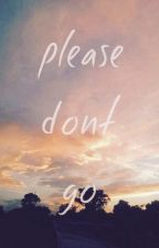 Please don't go ( A Luke Hemmings and Calum Hood Fanfic) by LoriBlvd