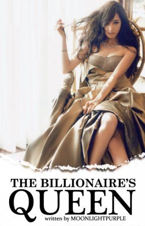 The Billionaire's Queen by MoonLightPurple