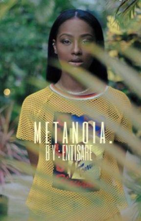 metanoia. by entisare