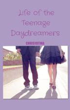 Life of the Teenage Daydreamers by chris19tina