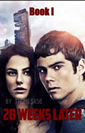 28 WEEKS LATER ~ [fanfiction] by thomesaaa