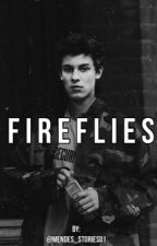 Fireflies/ Shawn Mendes  by mendes_stories01