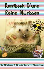 Rantbook d'une Reine Nérisson  by Nanarisson