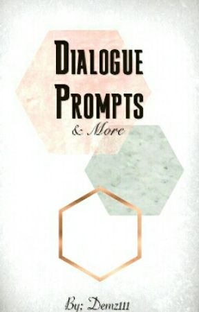 Dialogue Prompts and More by Demz111