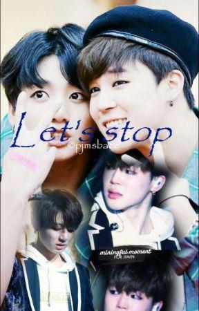 Let's stop | KookMin/Jikook - Rejected? - Wattpad