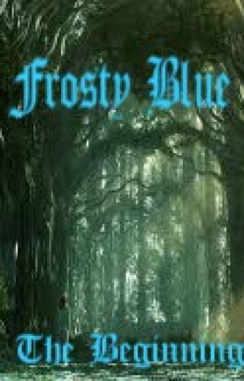 Frosty Blue  'The Beginning'