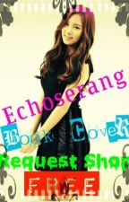 Echoserang Book Cover Request Shop for FREE [CLOSED] by AkoSi_SooRi