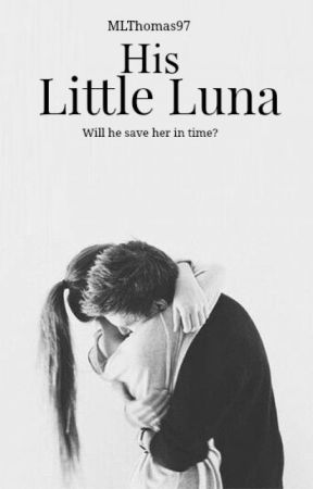 His Little Luna by MLThomas97