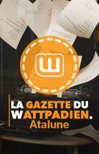 La Gazette Du Wattpadien by Atalune