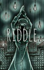 Riddle ; Horror Story by tresalouye