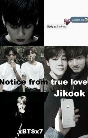 Notice from true love || Jikook by xBTSx7