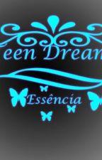 Teen Dreams: Essa é a Essência (Mateus Santos) by mundoliterario17