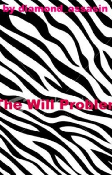 The Will Problem