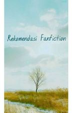Rekomendasi fanfiction (Especially Oh Sehun EXO) by Karina_Lau