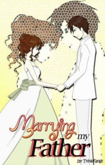 Marrying My Father [Completed]