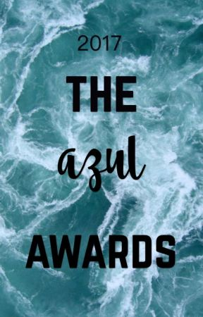 The Azul Awards 2017 | OPEN  by azulsea