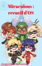 Miraculous : OS by AngelAndDarkness