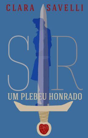 SIR: um plebeu honrado by ClaraSavelli