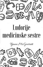 LUDORIJE MEDICINSKE SESTRE 🔛 by TijanaMcGarrett