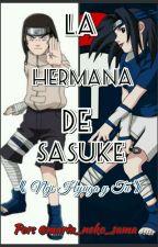 La Hermana de Sasuke 《 Neji Hyuga Y Tu 》 [Temporada 1] by maria_neko_sama