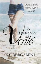 O Silêncio do Vento by KatiaCristinaBergami