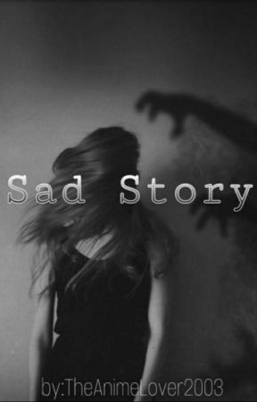 Sad Story by TheAnimeLover2003