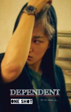 DEPENDENT(ONE SHOT) by exo_ile_hayal_et_