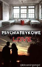 Psychiatrykowe Love by 1dreamingangel