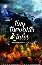 tiny thoughts and tales by fourmoreminutes
