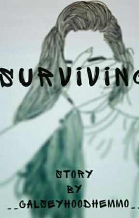 || Surviving || by __calseyhoodhemmo__