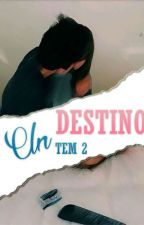 Un Destino  2° Tem. (TERMINADA) by MerSevillaValente