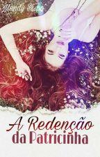 A Redenção da Patricinha  by MandyBispo