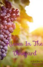Kisses in the Vineyard //✔️// by muddywaters95