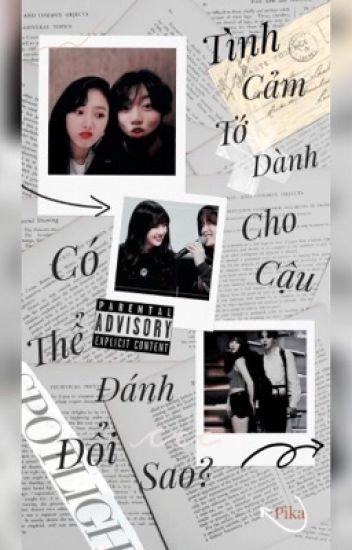 Đọc Truyện [ Edit /Sinkook_Taerin_Eunmin]Tình cảm tớ giành cho cậu , có thể đánh đổi sao ? - DocTruyenHot.Com