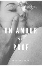 Un amour de prof by Juliebby31