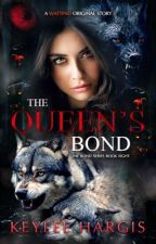 The Queen's Bond by keyleehargis
