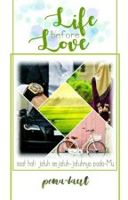 Life Before Love [The LifeLove Series #1] by pena-laut