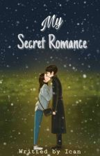 My Secret Romance by Auroraaprincess