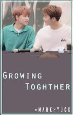 [MarkHyuck] [Series] Growing Together by GemiAn99