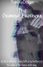 The Criminal Brothers(Major-Editing) by TreshaDolan