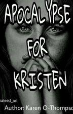 APOCALIPSE FOR KRISTEN by Karentina23
