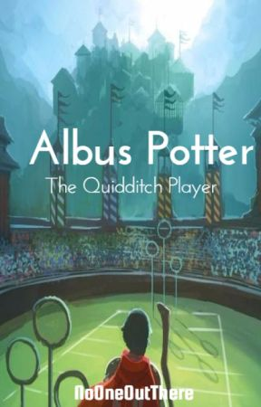 Albus Potter: The Quidditch Player by NoOneOutThere