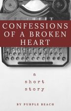 Confessions of a broken heart by purplebeach