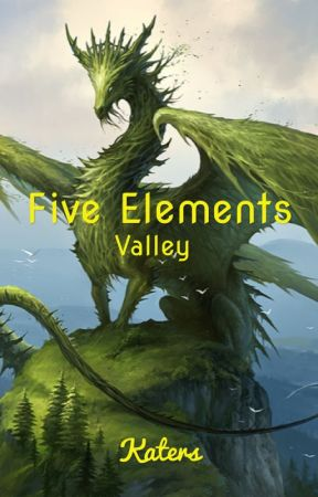 Five Elements: Valley (Book 1) by Happpy116