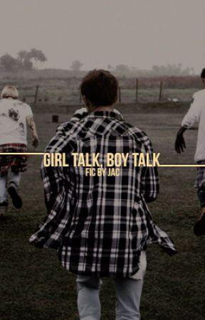 girl talk, boy talk. + apply fic by godjaebum