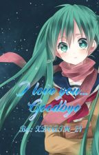 I love you..... Goodbye by XDEATH_21