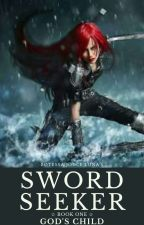 Sword Seeker #1 (God's Child) COMPLETED!!!!! by luna20moon