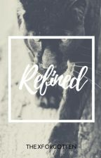 Refined (Editing) by ThexForgotten